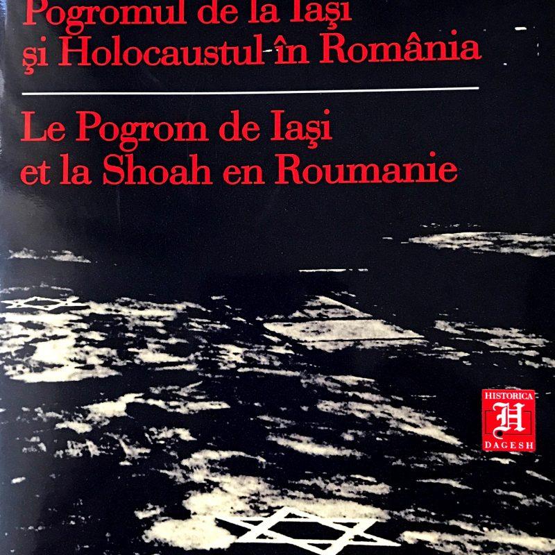 POGROMUL DE LA IASI SI HOLOCAUSTUL IN ROMANIA